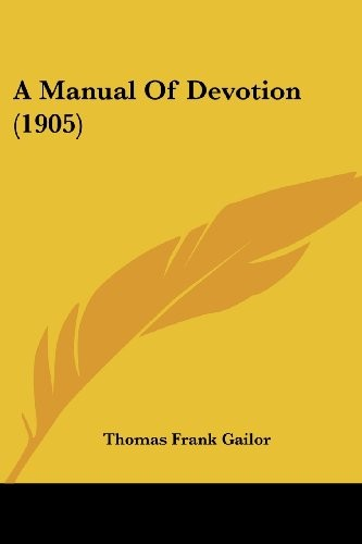 A Manual Of Devotion (1905) by Thomas Frank Gailor