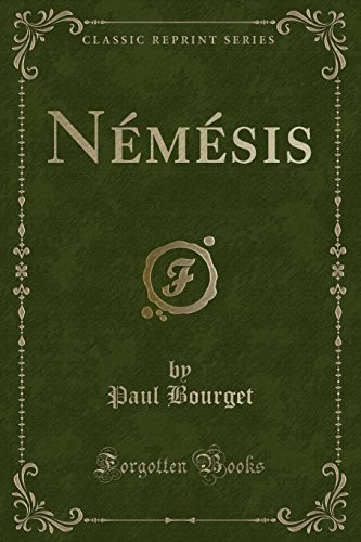 Némésis (Classic Reprint) (French Edition) by Paul Bourget