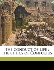 Cover of: The conduct of life: the ethics of Confucius | Confucius Confucius, Miles Menander Dawson