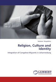 Cover of: Religion, Culture and Identity: Integration of Congolese Migrants in Johannesburg | Vedaste Nzayabino