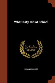 Cover of: What Katy Did at School | Susan Coolidge