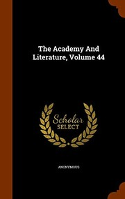Cover of: The Academy And Literature, Volume 44 | Anonymous