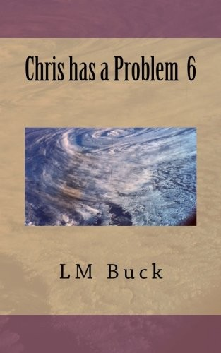 Chris has a Problem 6 (Volume 6) by LM Buck