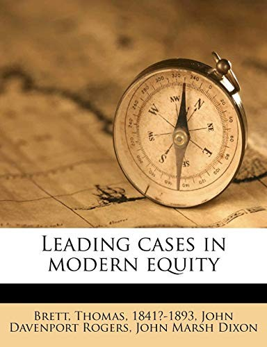 Leading Cases in Modern Equity by John Davenport Rogers, John Marsh Dixon