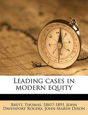 Cover of: Leading Cases in Modern Equity | John Davenport Rogers, John Marsh Dixon