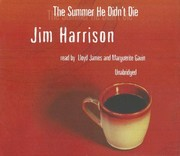 Cover of: The Summer He Didn't Die | Jim Harrison