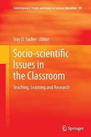 Cover of: Socio-scientific Issues in the Classroom: Teaching, Learning and Research (Contemporary Trends and Issues in Science Education) |