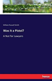 Cover of: Was It a Pistol?: A Nut for Lawyers | William Russell Smith Smith