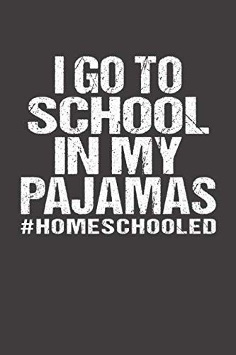 I Go To School In My Pajamas #Homeschooled: Lined Writing Notebook Journal by J M Skinner