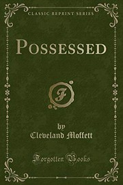 Cover of: Possessed (Classic Reprint) | Cleveland Moffett