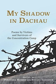 Cover of: My Shadow in Dachau: Poems by Victims and Survivors of the Concentration Camp (Studies in German Literature Linguistics and Culture) | Stuart Taberner