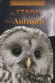 Cover of: The Storm That Autumn (The Glistering Wood Tales) (Volume 3) | Fidean