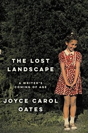 Cover of: The Lost Landscape: A Writer's Coming of Age | Joyce Carol Oates