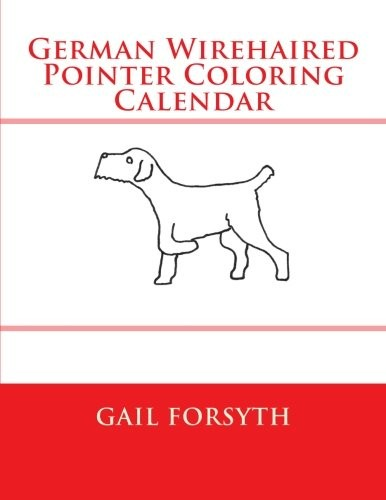 German Wirehaired Pointer Coloring Calendar by Gail Forsyth
