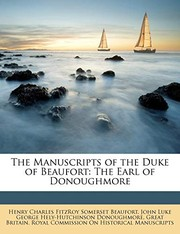 Cover of: The Manuscripts of the Duke of Beaufort: The Earl of Donoughmore |