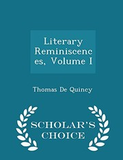 Cover of: Literary Reminiscences, Volume I - Scholar's Choice Edition | Thomas De Quincy