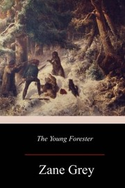 Cover of: The Young Forester | Zane Grey