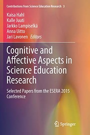 Cover of: Cognitive and Affective Aspects in Science Education Research: Selected Papers from the ESERA 2015 Conference (Contributions from Science Education Research) |