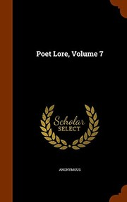 Cover of: Poet Lore, Volume 7 | Anonymous
