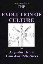 Cover of: Evolution of Culture: Illustrated | AUGUSTUS HENRY  LANE -FOX PITT RIVERS