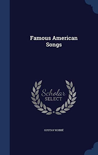 Famous American Songs by Gustav Kobbé