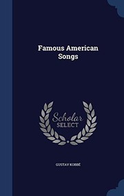 Cover of: Famous American Songs | Gustav Kobbé