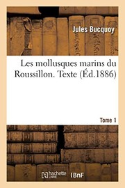 Cover of: Les Mollusques Marins Du Roussillon. Tome 1, Texte (Sciences) (French Edition) | Bucquoy-J