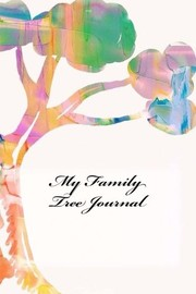 Cover of: My Family Tree Journal | Wild Pages Press