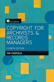 Cover of: Copyright for Archivists and Records Managers, Fourth Edition | Tim Padfield
