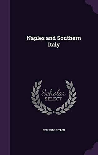 Naples and Southern Italy by Edward Hutton
