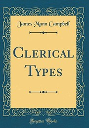 Cover of: Clerical Types (Classic Reprint) | James Mann Campbell