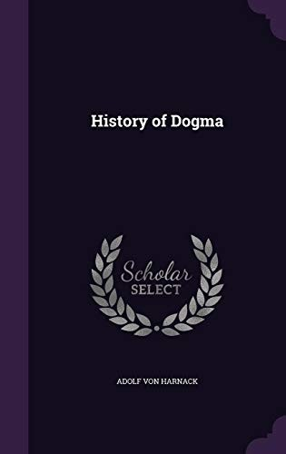 History of Dogma by Adolf von Harnack
