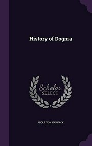 Cover of: History of Dogma | Adolf von Harnack