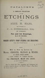 Cover of: Catalogue of a complete collection of the etchings of Axel H. Haig, the property of C.G. Fothergill, Esq. (of Liverpool), pen and ink drawings by G. du Maurier, and modern artist's proof etchings and engravings from other private sources | Christie, Manson & Woods