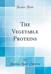 Cover of: The Vegetable Proteins (Classic Reprint) | Thomas Burr Osborne