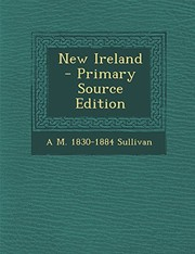 Cover of: New Ireland - Primary Source Edition | Alexander Martin Sullivan