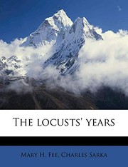 Cover of: The locusts' years | Mary H. Fee, Charles Sarka