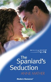 Cover of: The Spaniard's Seduction | Anne Mather