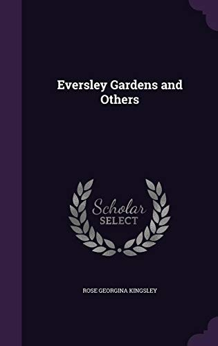 Eversley Gardens and Others by Rose Georgina Kingsley