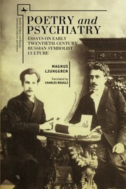 Cover of: Poetry and Psychiatry: Essays on Early Twentieth-Century Russian Symbolist Culture (Studies in Russian and Slavic Literatures, Cultures, and History) | Magnus Ljunggren