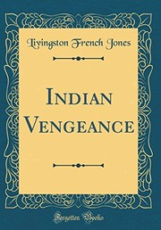 Cover of: Indian Vengeance (Classic Reprint) | Livingston French Jones