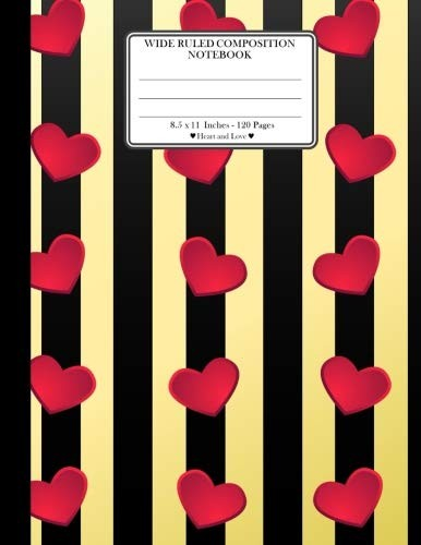 "Wide Ruled Composition Notebook. 8.5"" x 11"". 120 Pages. Heart and Love: Red Hearts On Horizontal Yellow Black Lines Pattern Cover. Notebook ... Notebook. Large notebook. Legal ruled paper. by TS Publishing"
