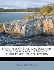 Cover of: Principles Of Political Economy: Considered With A View To Their Practical Application | Thomas Robert Malthus