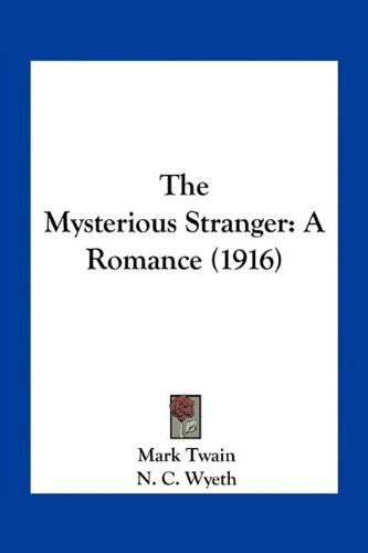 The Mysterious Stranger: A Romance (1916) by Mark Twain