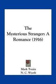 Cover of: The Mysterious Stranger: A Romance (1916) | Mark Twain