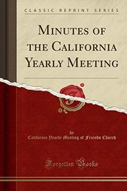 Cover of: Minutes of the California Yearly Meeting (Classic Reprint) | California Yearly Meeting of Fri Church