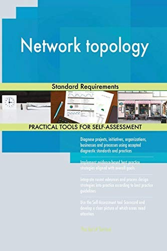 Network topology Standard Requirements by Gerardus Blokdyk