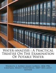 Cover of: Water-analysis: A Practical Treatise On The Examination Of Potable Water |
