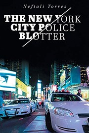 Cover of: The New York City Police Blotter | Neftali Torres