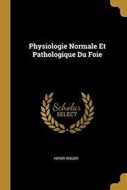 Cover of: Physiologie Normale Et Pathologique Du Foie (French Edition) | Henri Roger